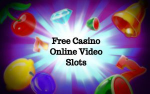 Advantages of free online casino video slots